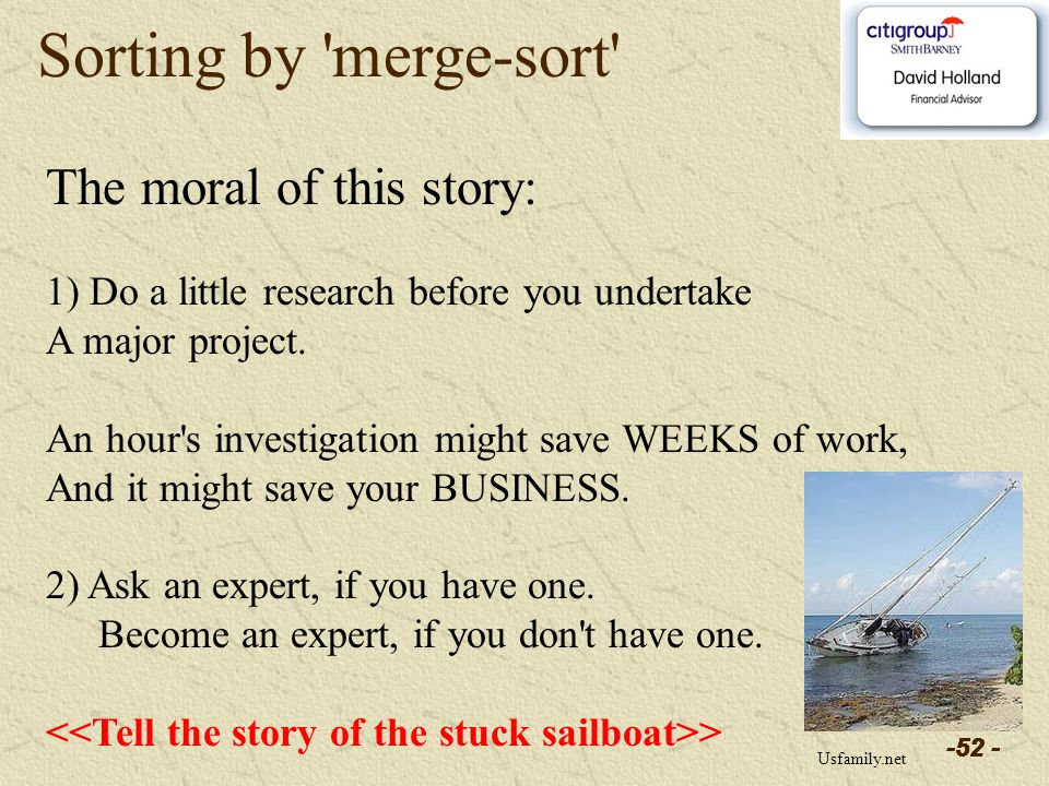 -52 - Sorting by merge-sort The moral of this story: 1) Do a little research before you undertake A major project.