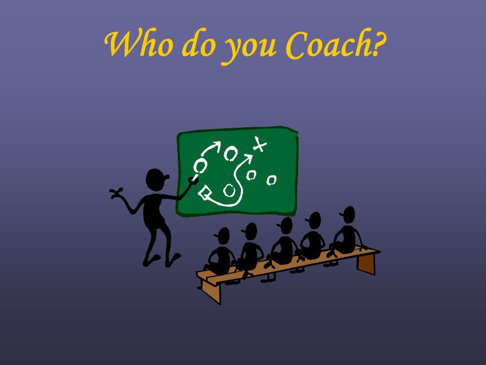 Who do you Coach