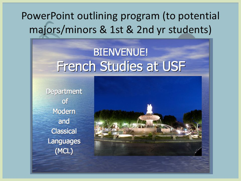 PowerPoint outlining program (to potential majors/minors & 1st & 2nd yr students)