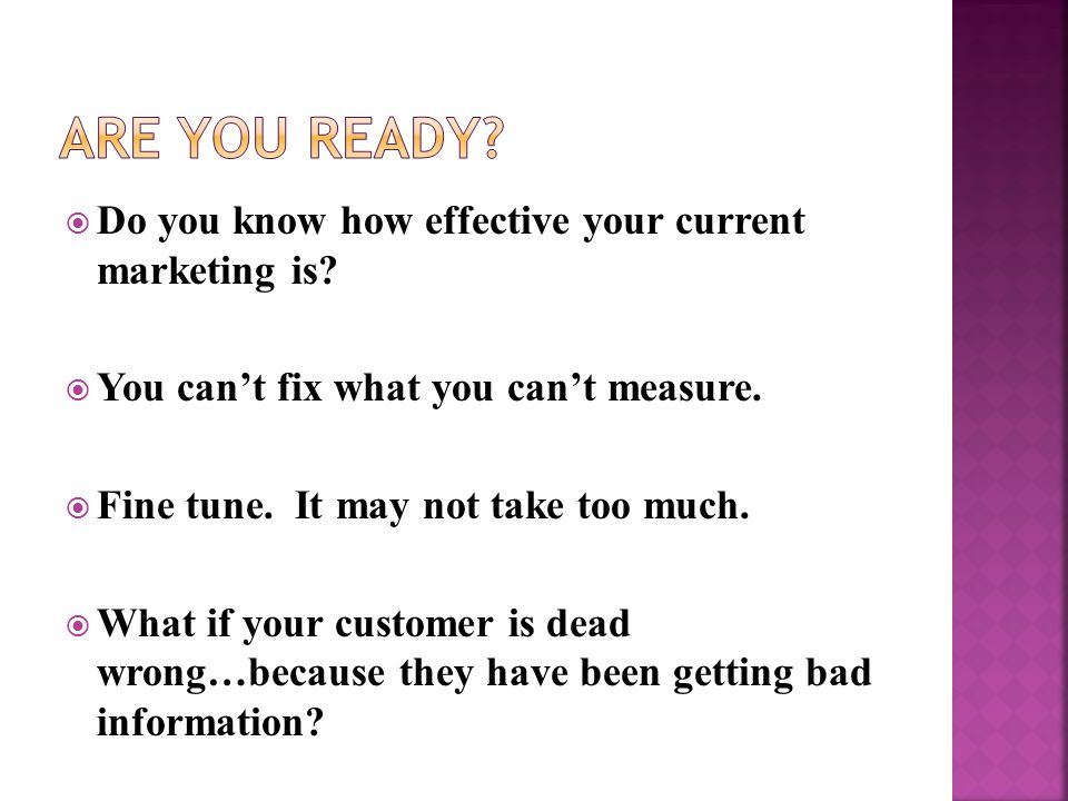  Do you know how effective your current marketing is.