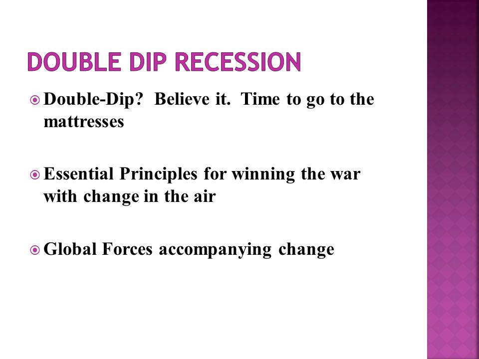  Double-Dip. Believe it.