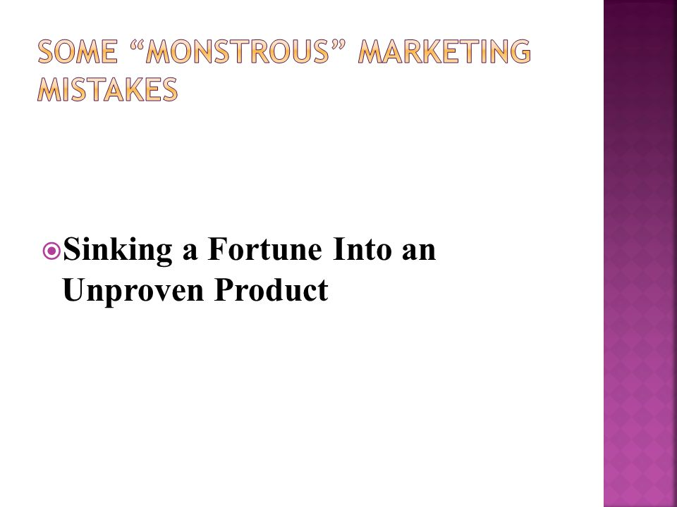  Sinking a Fortune Into an Unproven Product