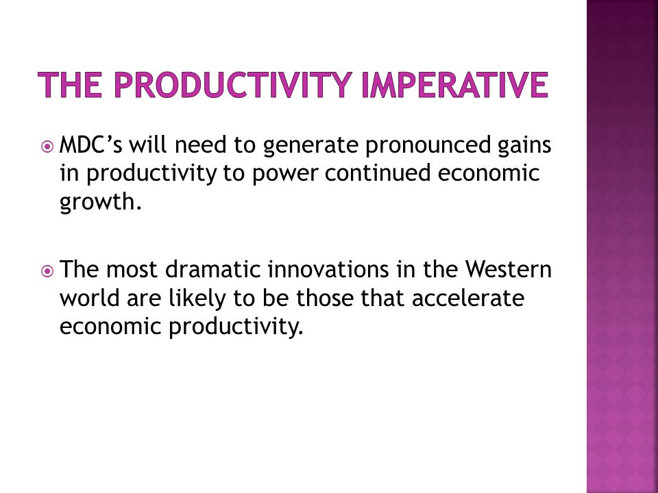  MDC's will need to generate pronounced gains in productivity to power continued economic growth.