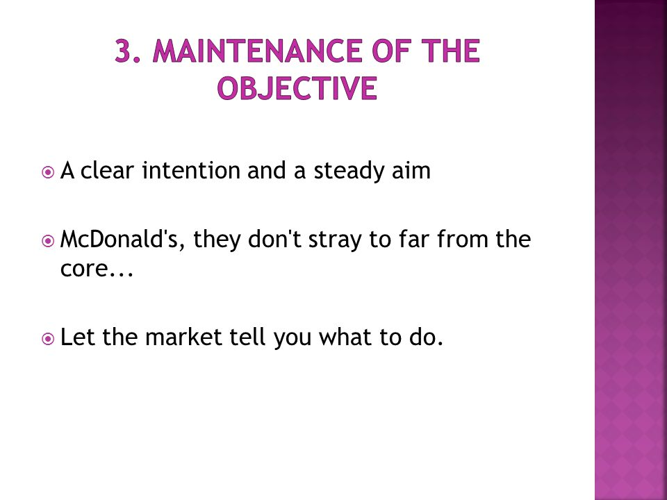  A clear intention and a steady aim  McDonald s, they don t stray to far from the core...