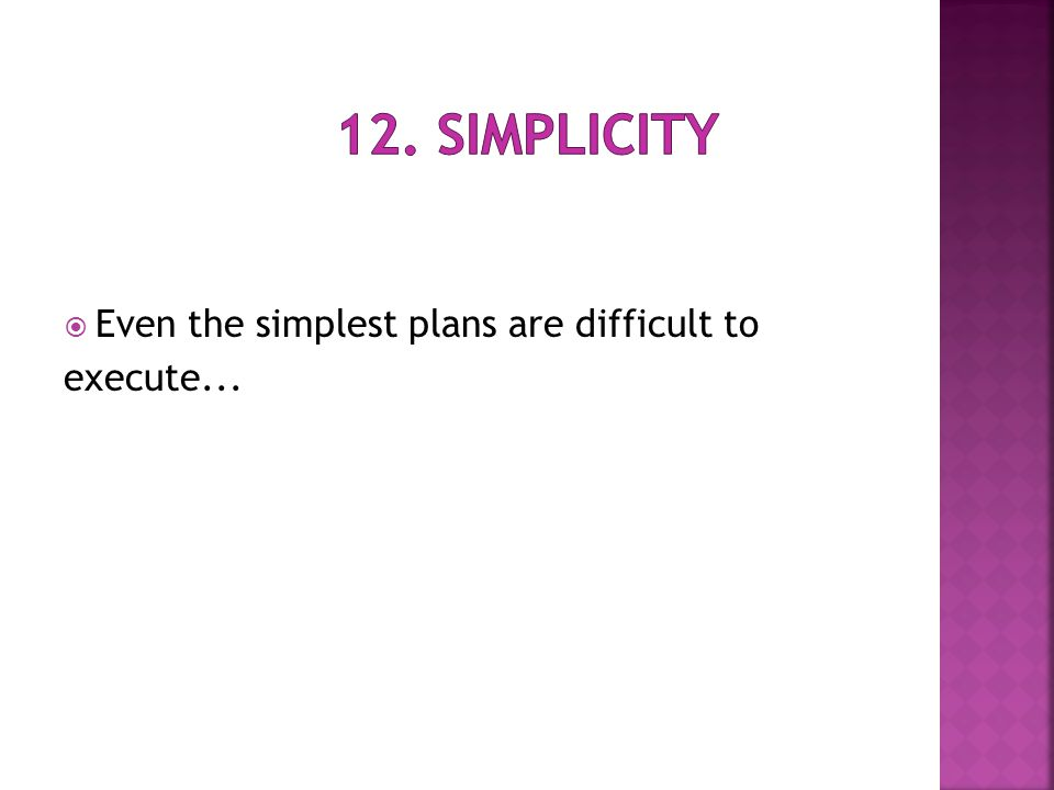  Even the simplest plans are difficult to execute...