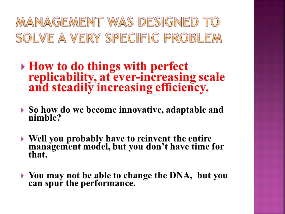  How to do things with perfect replicability, at ever-increasing scale and steadily increasing efficiency.