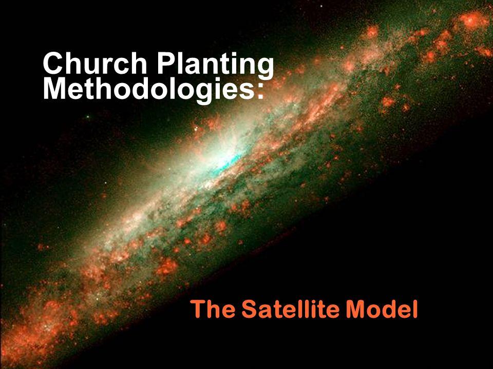 The Satellite Model Church Planting Methodologies: