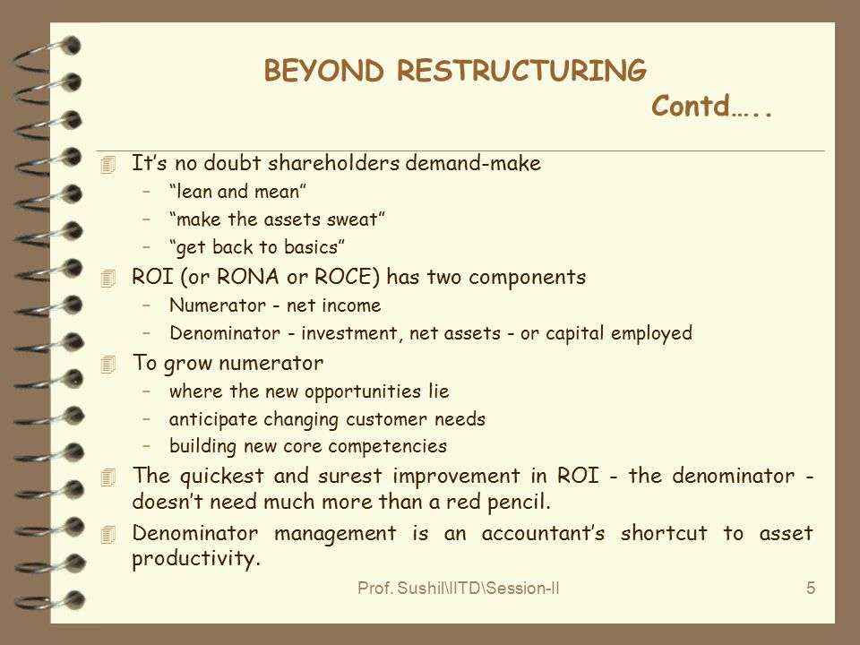 Prof. Sushil\IITD\Session-II5 BEYOND RESTRUCTURING Contd…..