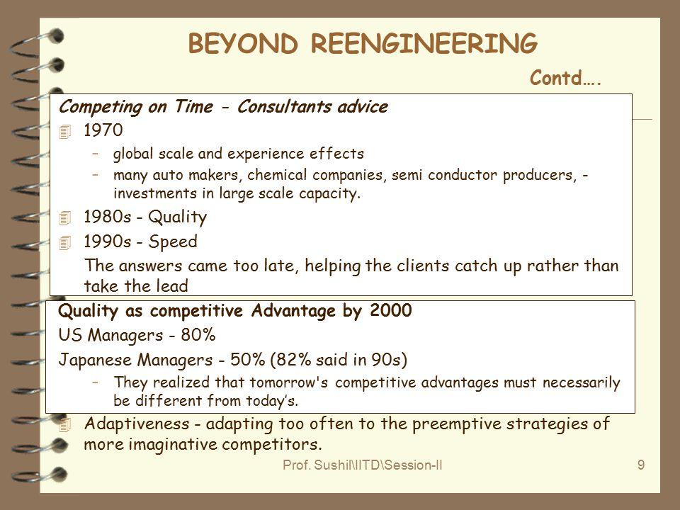Prof. Sushil\IITD\Session-II9 BEYOND REENGINEERING Contd….