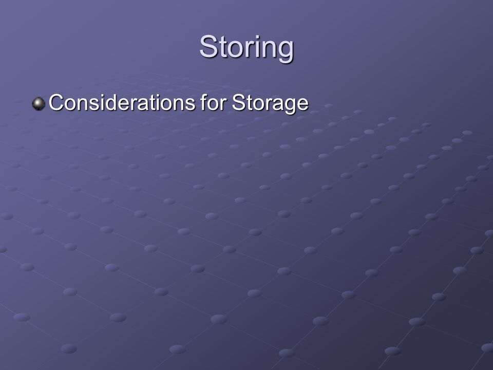 Storing Considerations for Storage