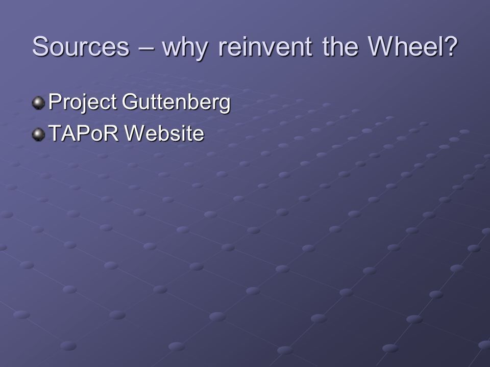 Sources – why reinvent the Wheel Project Guttenberg TAPoR Website