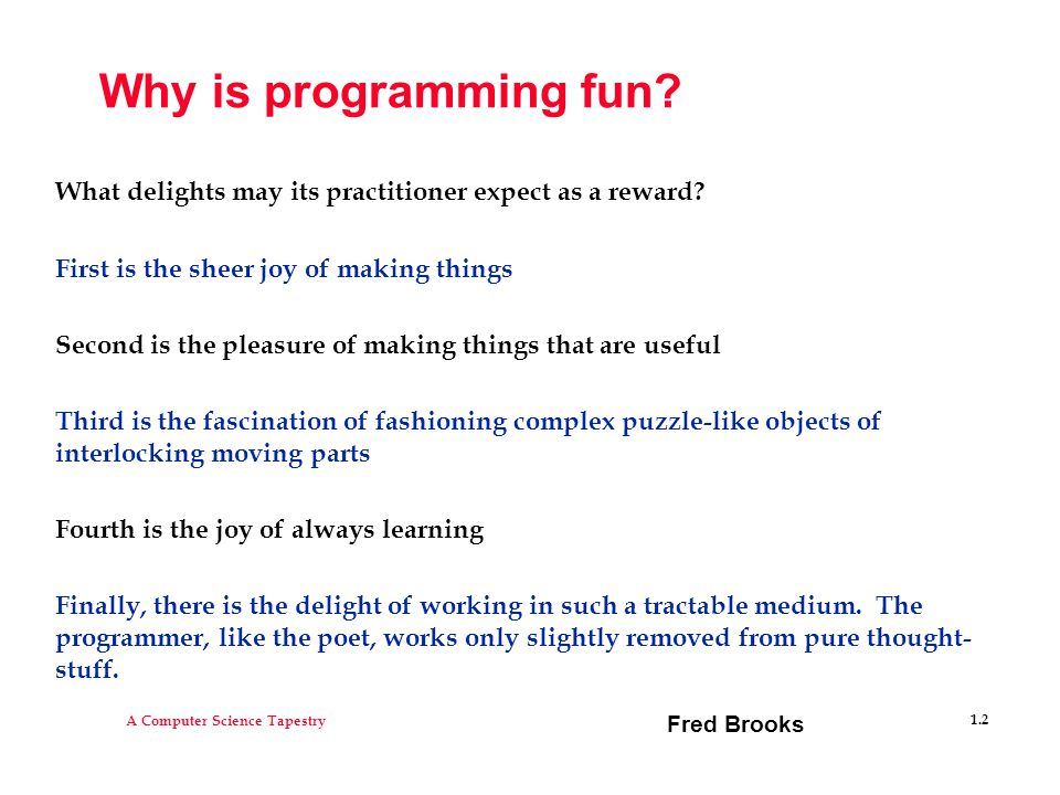 A Computer Science Tapestry 1.2 Why is programming fun.