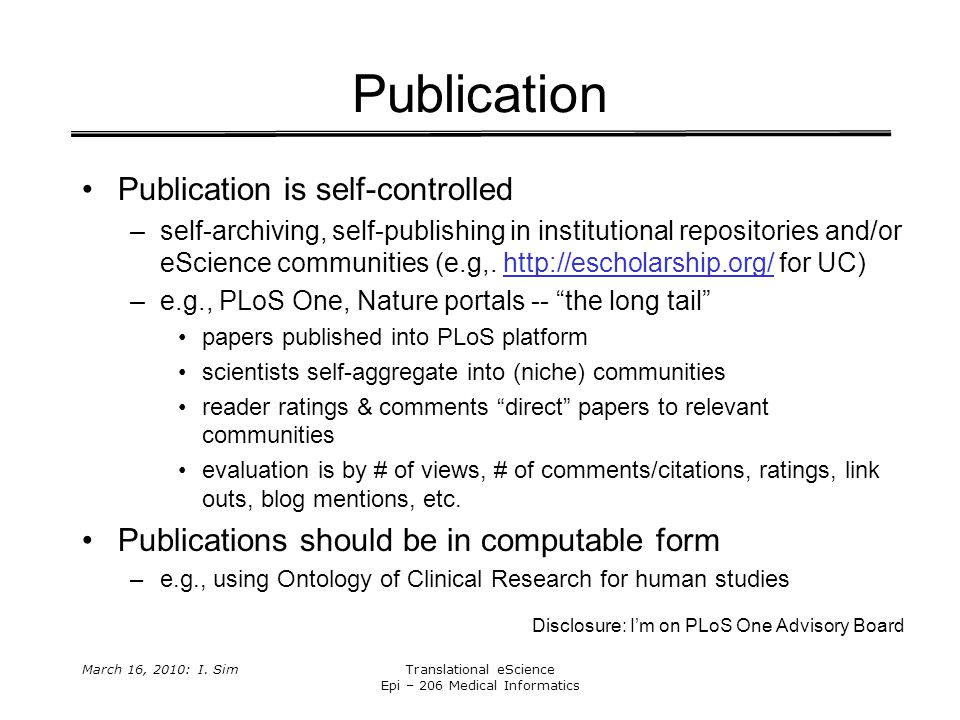 March 16, 2010: I. SimTranslational eScience Epi – 206 Medical Informatics Publication Publication is self-controlled –self-archiving, self-publishing
