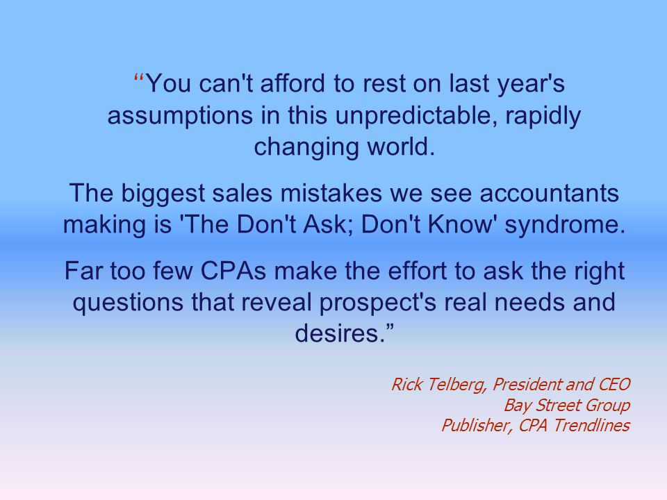 You can t afford to rest on last year s assumptions in this unpredictable, rapidly changing world.