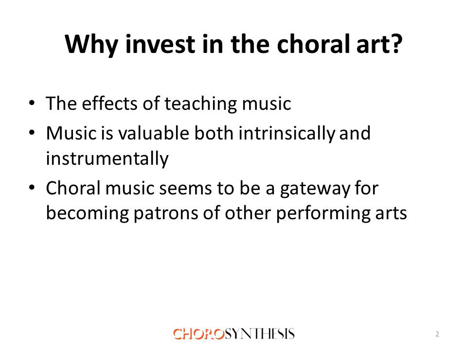 Why enlarge the circle in the choral arts.