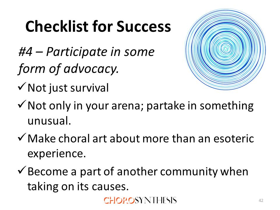Checklist for Success Not just survival Not only in your arena; partake in something unusual.