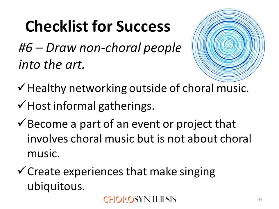 Checklist for Success Healthy networking outside of choral music.
