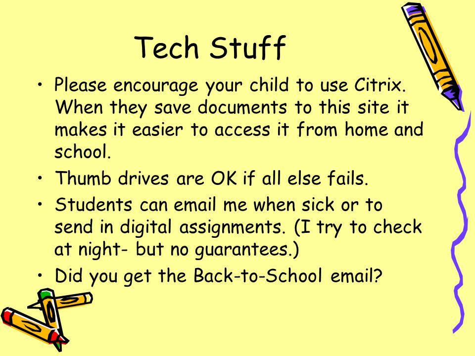 Tech Stuff Please encourage your child to use Citrix.