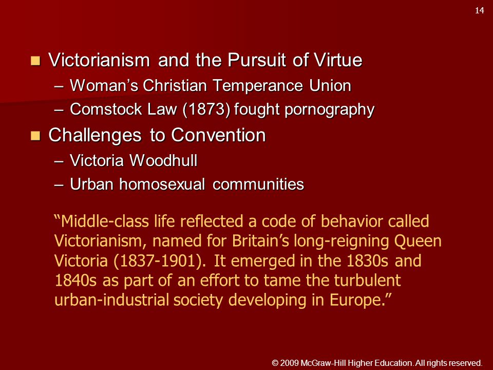 © 2009 McGraw-Hill Higher Education. All rights reserved. Victorianism and the Pursuit of Virtue Victorianism and the Pursuit of Virtue –Woman's Chris