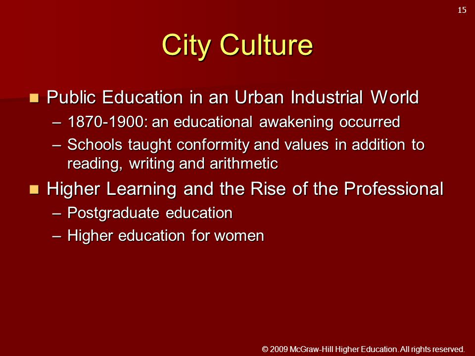 © 2009 McGraw-Hill Higher Education. All rights reserved. City Culture Public Education in an Urban Industrial World Public Education in an Urban Indu
