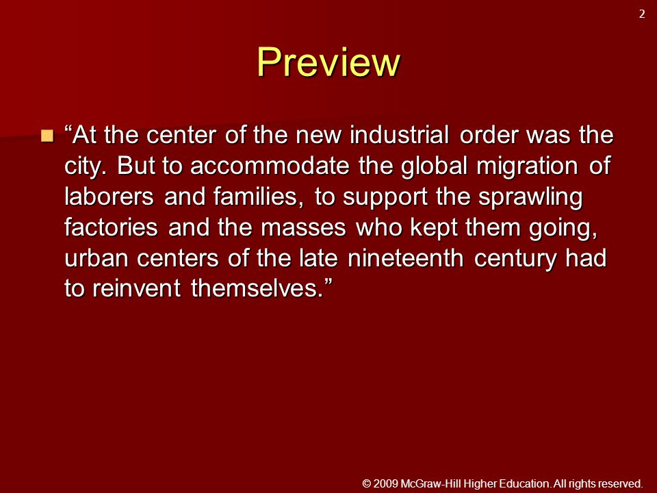 """© 2009 McGraw-Hill Higher Education. All rights reserved. Preview """"At the center of the new industrial order was the city. But to accommodate the glob"""
