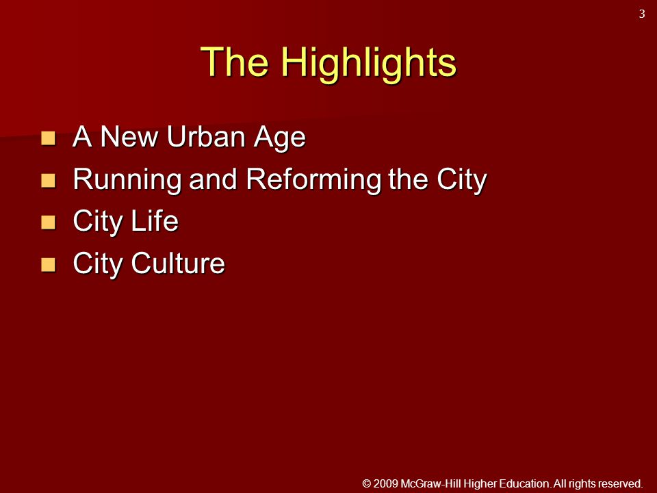 © 2009 McGraw-Hill Higher Education. All rights reserved. The Highlights A New Urban Age A New Urban Age Running and Reforming the City Running and Re