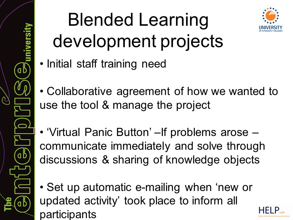 Blended Learning development projects Initial staff training need Collaborative agreement of how we wanted to use the tool & manage the project 'Virtu