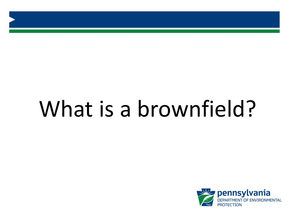 Definition of Brownfield real property, the expansion, redevelopment, or reuse of which may be complicated by the presence or potential presence of a hazardous substance, pollutant, or contaminant Small Business Liability Relief and Brownfields Revitalization Act, 42 USC 9601 (39), enacted January 11, 2002 Definition