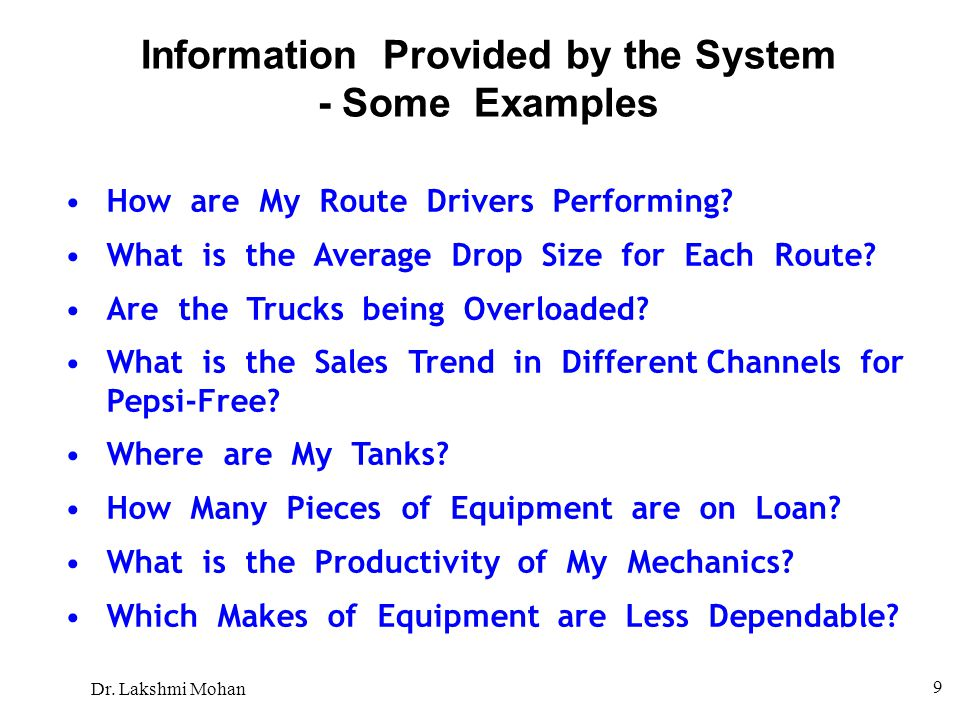 Dr. Lakshmi Mohan 9 Information Provided by the System - Some Examples How are My Route Drivers Performing? What is the Average Drop Size for Each Rou
