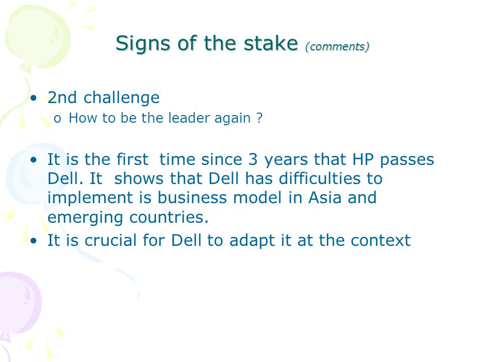 Signs of the stake (comments) 2nd challenge oHow to be the leader again ? It is the first time since 3 years that HP passes Dell. It shows that Dell h