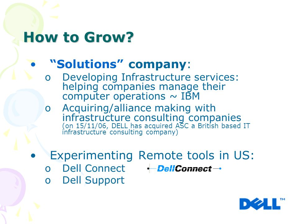 """How to Grow? """"Solutions"""" company: oDeveloping Infrastructure services: helping companies manage their computer operations ~ IBM oAcquiring/alliance ma"""