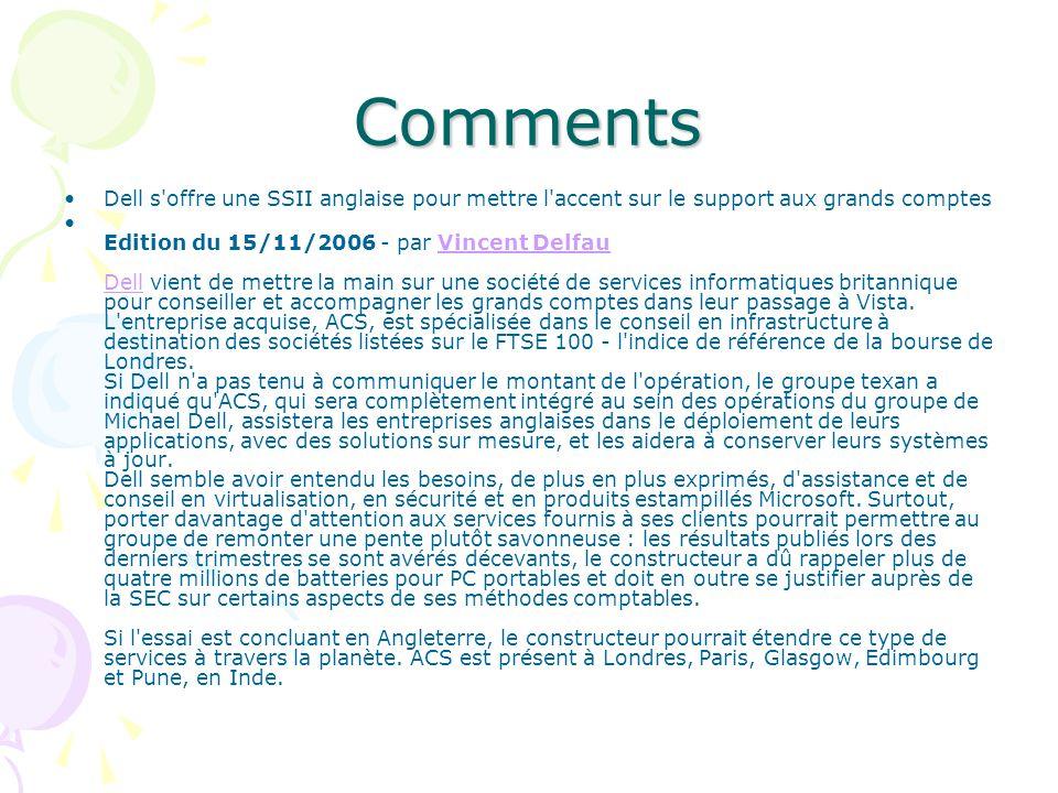 Comments Dell s'offre une SSII anglaise pour mettre l'accent sur le support aux grands comptes Edition du 15/11/2006 - par Vincent Delfau Dell vient d