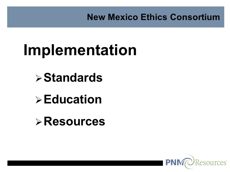 New Mexico Ethics Consortium Implementation  Standards  Education  Resources