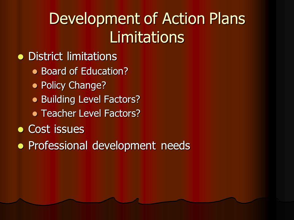 Development of Action Plans Limitations District limitations District limitations Board of Education.