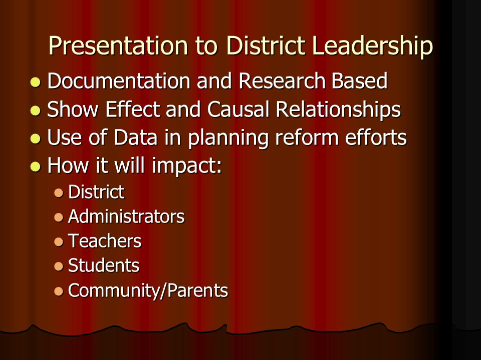 Presentation to District Leadership Documentation and Research Based Documentation and Research Based Show Effect and Causal Relationships Show Effect