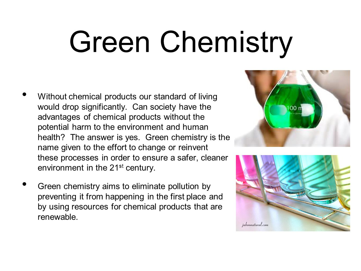 Without chemical products our standard of living would drop significantly. Can society have the advantages of chemical products without the potential