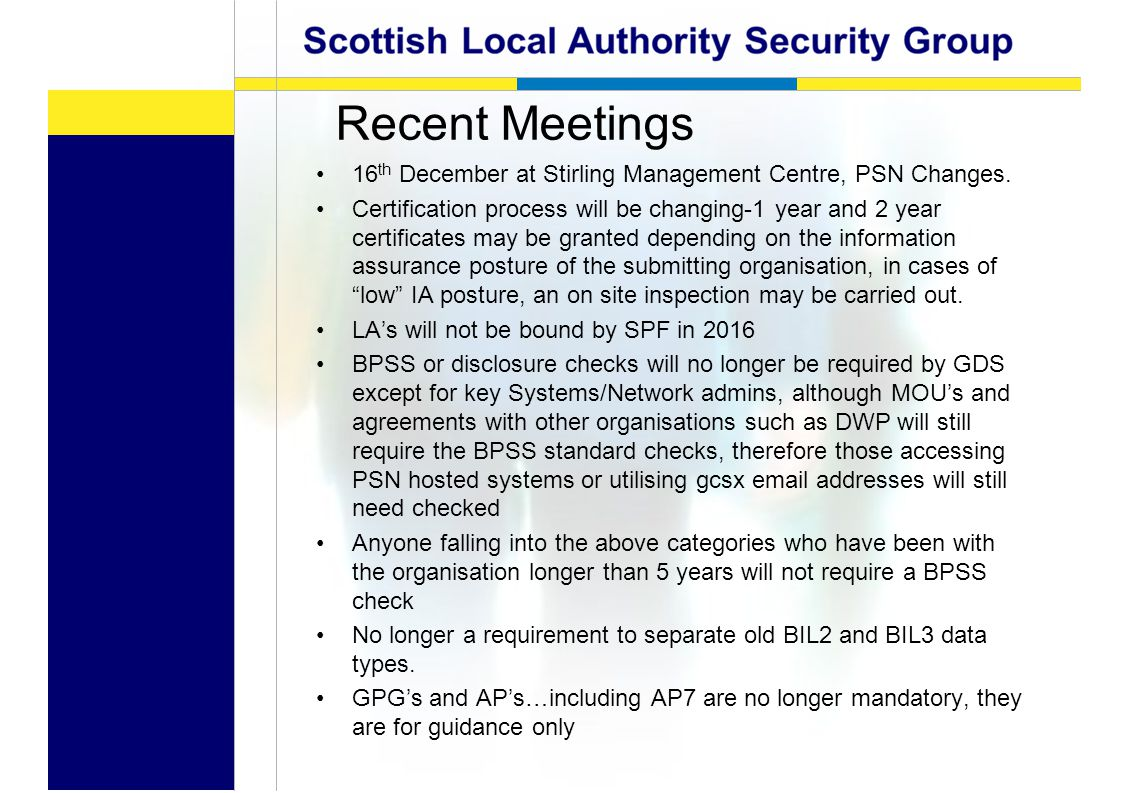 Recent Meetings 16 th December at Stirling Management Centre, PSN Changes.