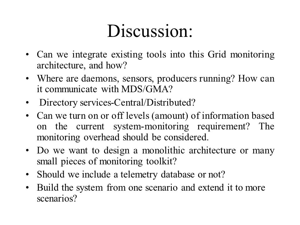 Discussion: Can we integrate existing tools into this Grid monitoring architecture, and how.