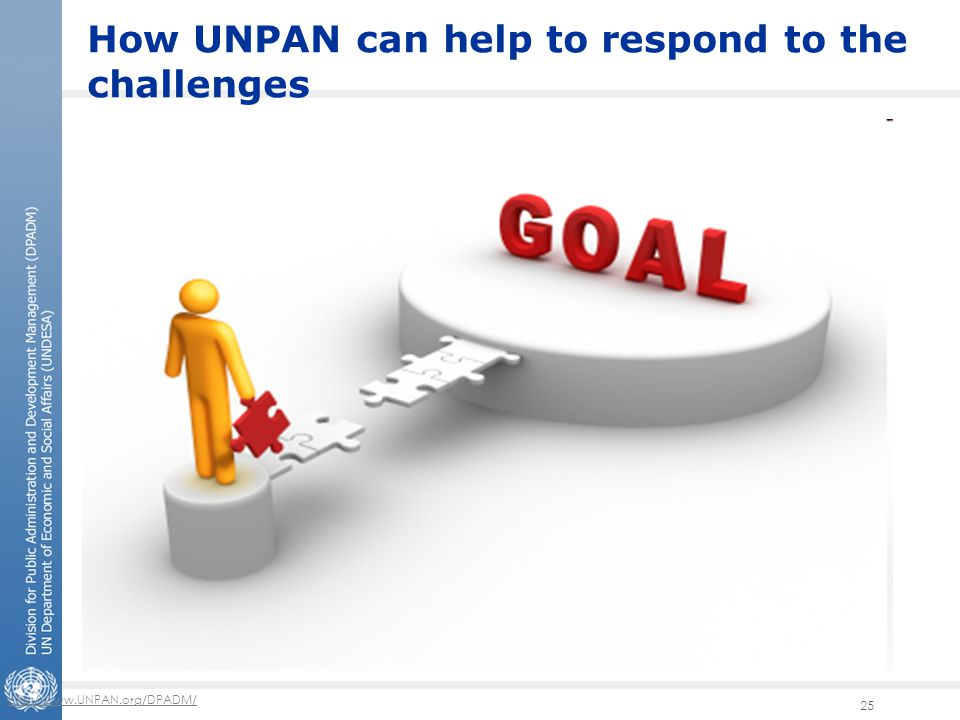 http://www.UNPAN.org/DPADM/ 25 How UNPAN can help to respond to the challenges