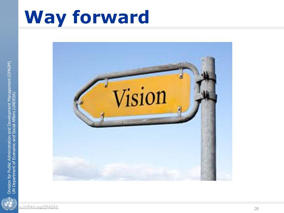 http://www.UNPAN.org/DPADM/ 28 Way forward