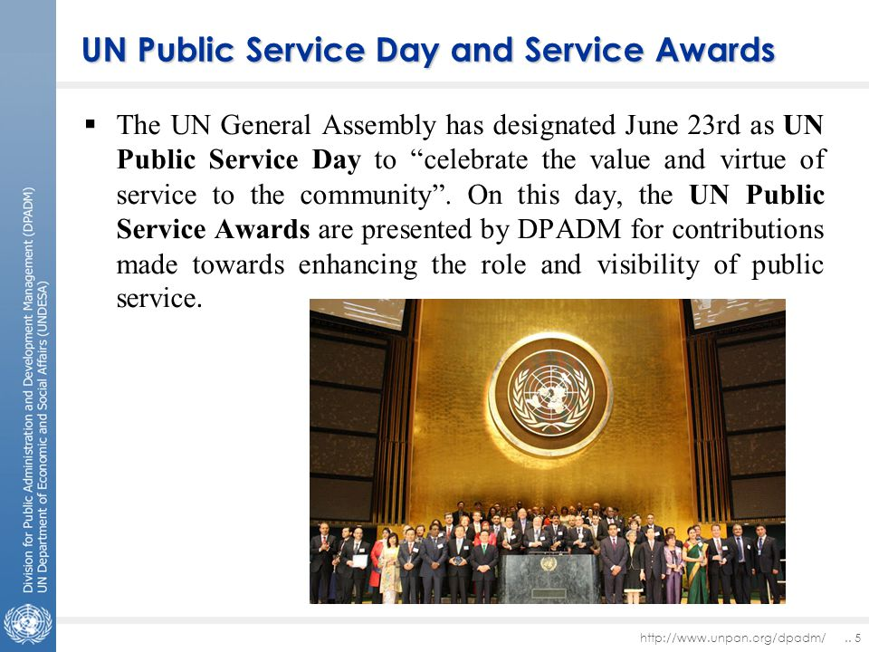  The UN General Assembly has designated June 23rd as UN Public Service Day to celebrate the value and virtue of service to the community .