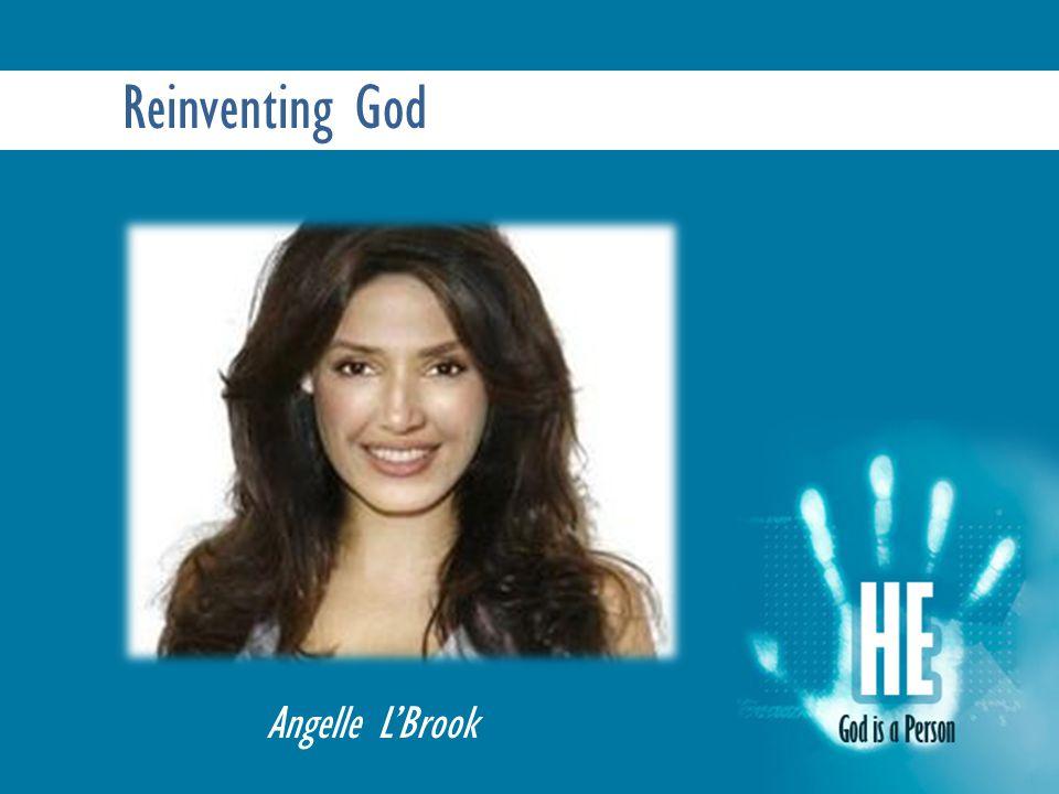 Reinventing God Angelle L'Brook