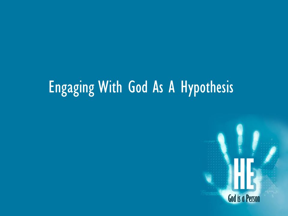 Engaging With God As A Hypothesis