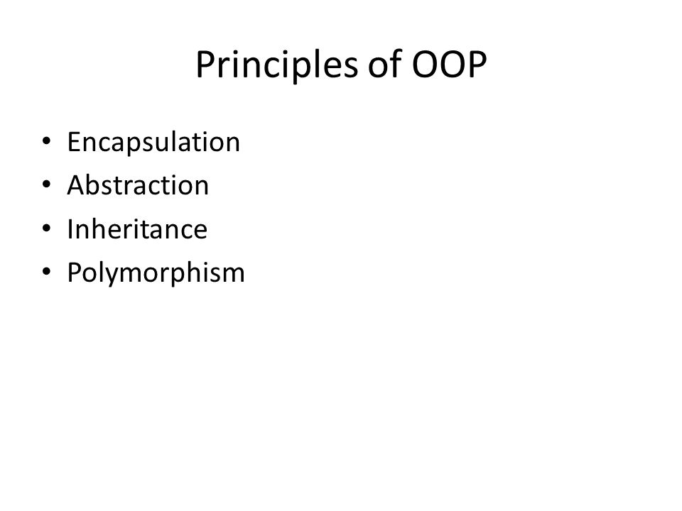 Principles of OOP Encapsulation/Information-Hiding – in computer science is the principle of segregation of design decisions in a computer program that are most likely to change, thus protecting other parts of the program from extensive modification if the design decision is changed.
