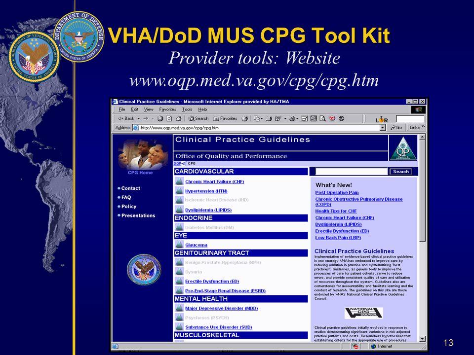 13 VHA/DoD MUS CPG Tool Kit Provider tools: Website www.oqp.med.va.gov/cpg/cpg.htm