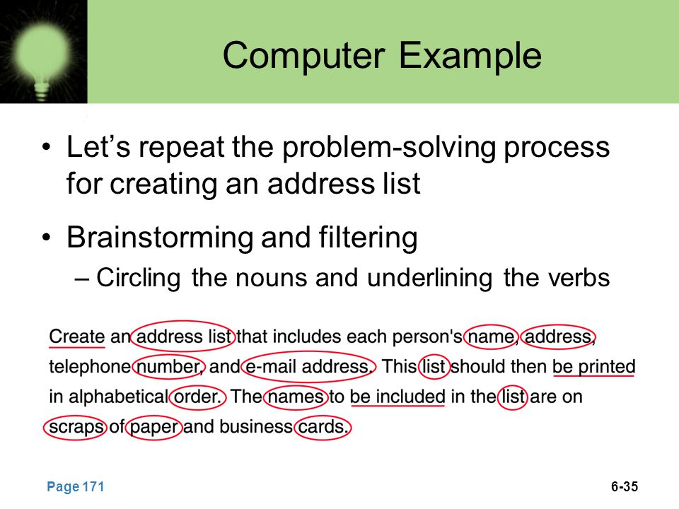 6-35 Computer Example Let's repeat the problem-solving process for creating an address list Brainstorming and filtering –Circling the nouns and underl