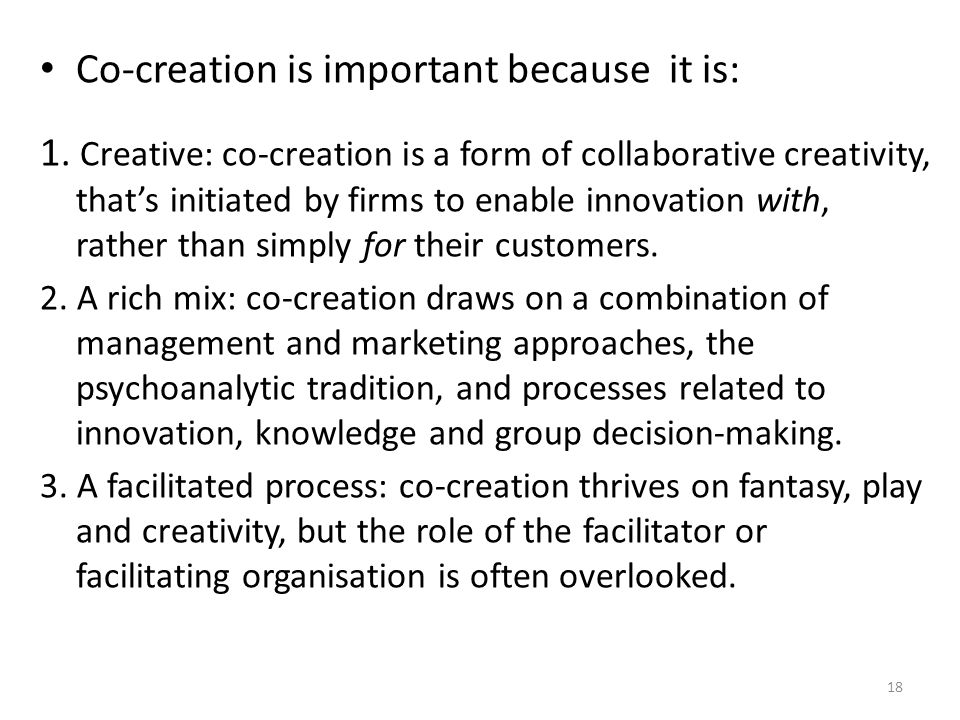Co-creation is important because it is: 1.