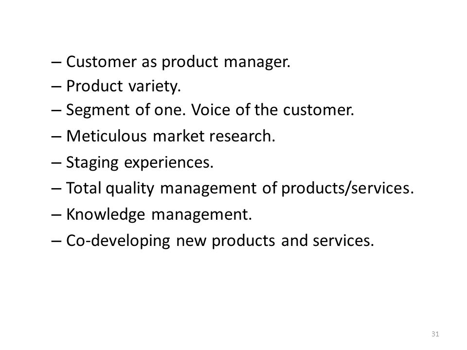 – Customer as product manager. – Product variety.