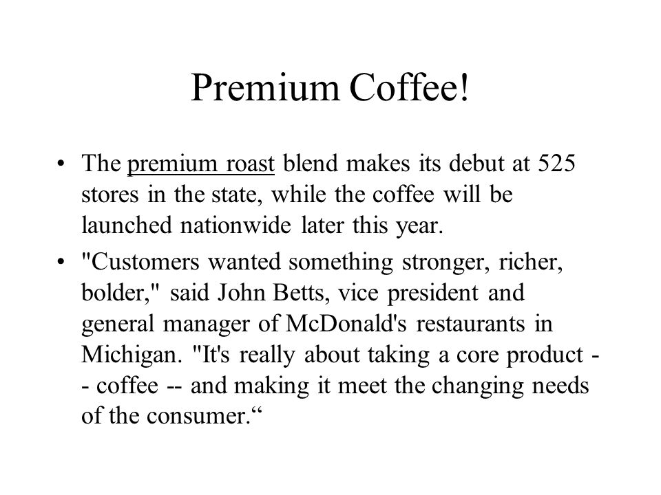 The Product The new cup of Joe is the latest effort by the world s largest restaurant company to reinvent itself.