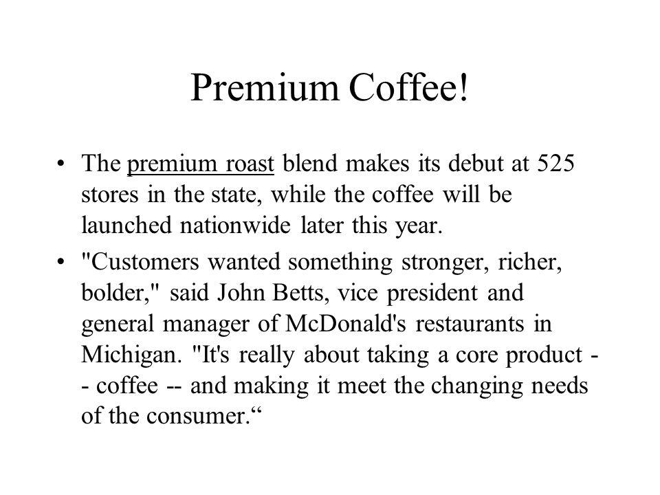 Premium Coffee.
